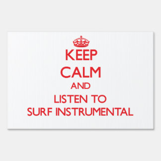 Keep calm and listen to SURF INSTRUMENTAL Yard Sign