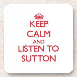 Keep calm and Listen to Sutton Beverage Coaster
