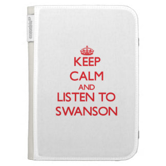 Keep calm and Listen to Swanson Kindle Keyboard Cases