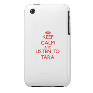 Keep Calm and listen to Tara iPhone 3 Case