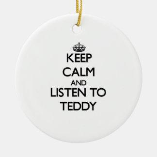 Keep Calm and Listen to Teddy Christmas Tree Ornament