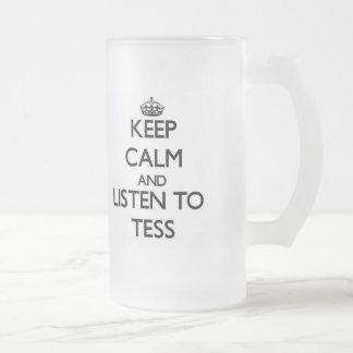 Keep Calm and listen to Tess Coffee Mug