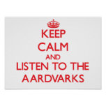 Keep calm and listen to the Aardvarks Poster