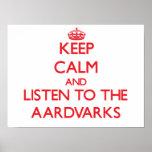 Keep calm and listen to the Aardvarks Print