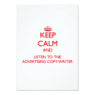 """Keep Calm and Listen to the Advertising Copywriter 5"""" X 7"""" Invitation Card"""