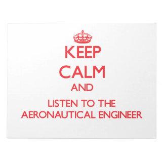 Keep Calm and Listen to the Aeronautical Engineer Memo Pads