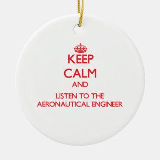 Keep Calm and Listen to the Aeronautical Engineer Christmas Tree Ornament