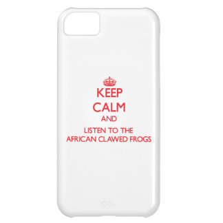 Keep calm and listen to the African Clawed Frogs iPhone 5C Cases