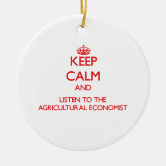 Keep Calm and Listen to the Agricultural Economist Double-Sided Ceramic Round Christmas Ornament