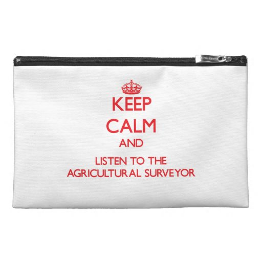 Keep Calm and Listen to the Agricultural Surveyor Travel Accessories Bags