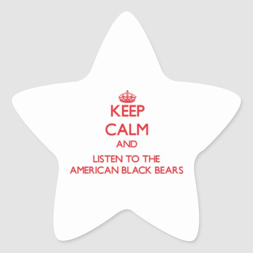 Keep calm and listen to the American Black Bears Star Sticker