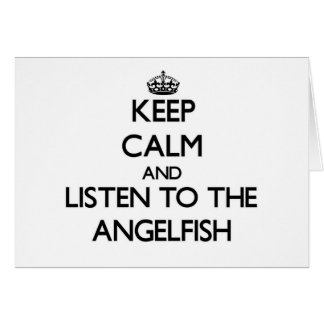 Keep calm and Listen to the Angelfish Stationery Note Card