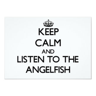 """Keep calm and Listen to the Angelfish 5"""" X 7"""" Invitation Card"""