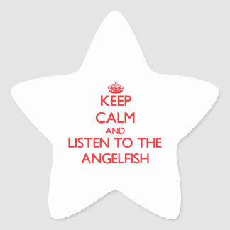 Keep calm and listen to the Angelfish Stickers