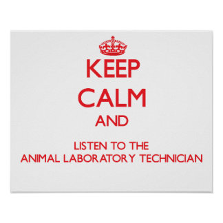 Keep Calm and Listen to the Animal Laboratory Tech Poster
