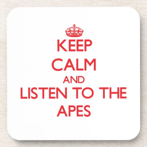 Keep calm and listen to the Apes Drink Coasters