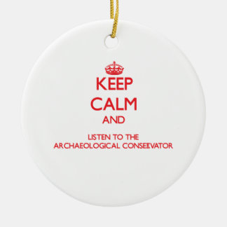 Keep Calm and Listen to the Archaeological Conserv Christmas Ornaments