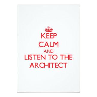 Keep Calm and Listen to the Architect Custom Invitation
