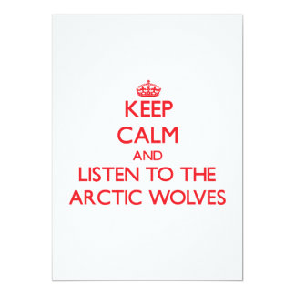 Keep calm and listen to the Arctic Wolves 5x7 Paper Invitation Card