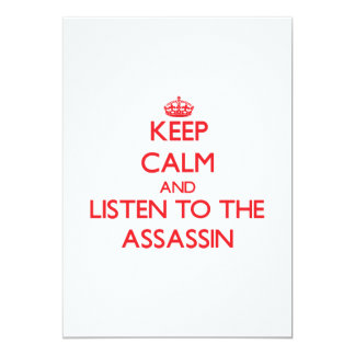 Keep Calm and Listen to the Assassin 5x7 Paper Invitation Card