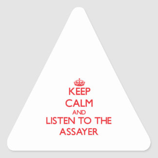 Keep Calm and Listen to the Assayer Triangle Sticker