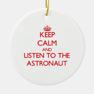 Keep Calm and Listen to the Astronaut Christmas Tree Ornament