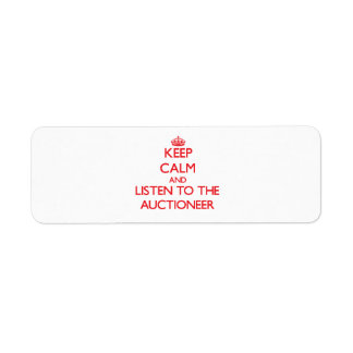 Keep Calm and Listen to the Auctioneer Return Address Label