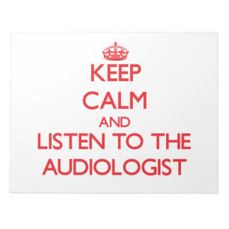 Keep Calm and Listen to the Audiologist Note Pads