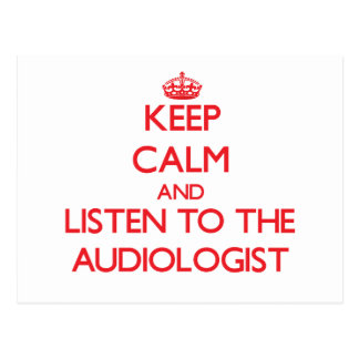 Keep Calm and Listen to the Audiologist Postcard