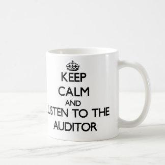 Keep Calm and Listen to the Auditor Coffee Mug