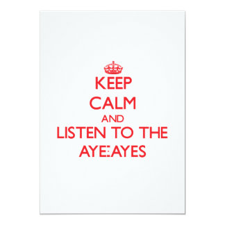 Keep calm and listen to the Aye-Ayes 5x7 Paper Invitation Card