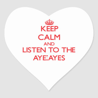 Keep calm and listen to the Aye-Ayes Sticker