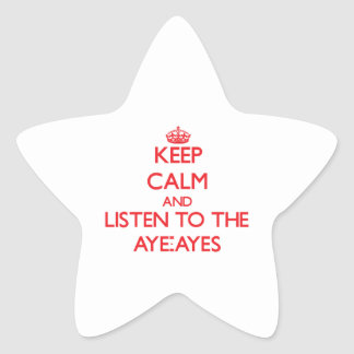 Keep calm and listen to the Aye-Ayes Star Stickers
