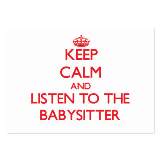 Keep Calm and Listen to the Babysitter Business Card Templates