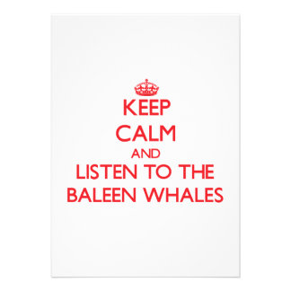 Keep calm and listen to the Baleen Whales Custom Invitation