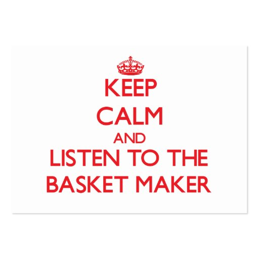 Keep Calm and Listen to the Basket Maker Large Business Cards (Pack Of 100)