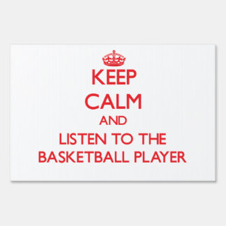 Keep Calm and Listen to the Basketball Player Yard Signs