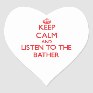 Keep Calm and Listen to the Bather Heart Sticker
