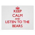 Keep calm and listen to the Bears Poster
