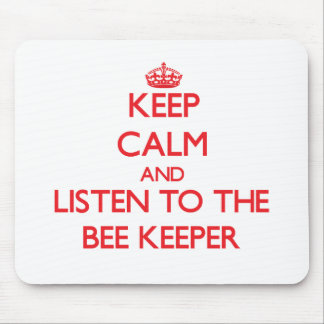 Keep Calm and Listen to the Bee Keeper Mouse Pads