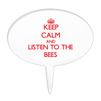 Keep calm and listen to the Bees Cake Pick