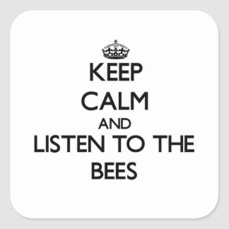 Keep calm and Listen to the Bees Square Sticker