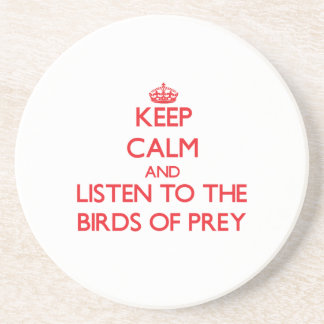 Keep calm and listen to the Birds Of Prey Drink Coasters