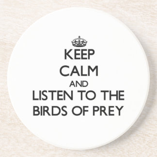 Keep calm and Listen to the Birds Of Prey Coasters