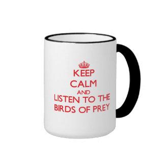 Keep calm and listen to the Birds Of Prey Ringer Mug