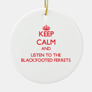 Keep calm and listen to the Black-Footed Ferrets Christmas Ornaments
