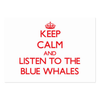 Keep calm and listen to the Blue Whales Large Business Cards (Pack Of 100)