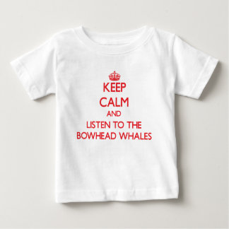 Keep calm and listen to the Bowhead Whales T-shirt