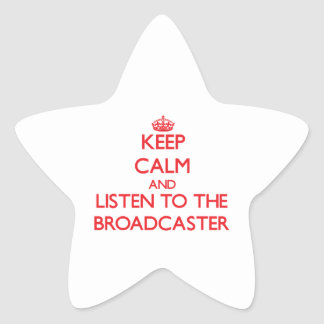 Keep Calm and Listen to the Broadcaster Star Stickers