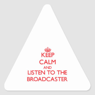 Keep Calm and Listen to the Broadcaster Stickers